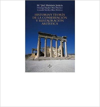 Historia y teoria de la conservacion y restauracion artistica / History and theory of art conservation and restoration (Ventana Abierta) (Paperback)(Spanish) - Common