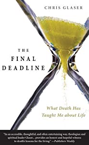 The Final Deadline: What Death Has Taught Me about Life