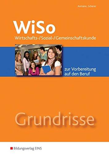 grundrisse-wiso-wirtschafts-sozial-gemeinschaftskunde-zur-vorbereitung-auf-den-beruf-arbeitsheft