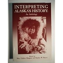 Interpreting Alaska's History: An Anthology