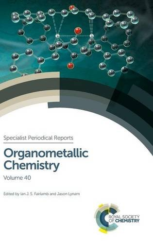 Organometallic Chemistry: Supply 40 (Specialist Periodical Reports)