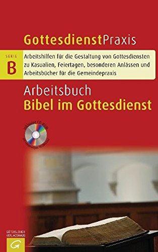 Arbeitsbuch Bibel im Gottesdienst (Gottesdienstpraxis Serie B)