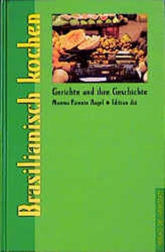 brasilianisch-kochen-gerichte-und-ihre-geschichte-edition-di-im-verlag-die-werkstatt