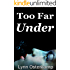 Too Far Under (Cleo Sims Mysteries Book 2)