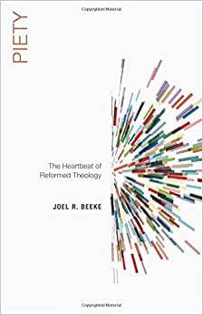 Image result for pPiety: The Heartbeat of Reformed Theology