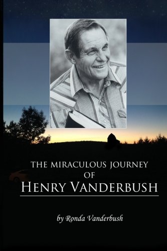 The Miraculous Journey of Henry Vanderbush PDF