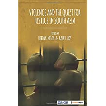 VIOLENCE AND THE QUEST FOR JUS TICE IN SOUTH ASIA