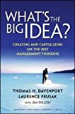 img - for What's the Big Idea? Creating and Capitalizing on the Best New Management Thinking book / textbook / text book