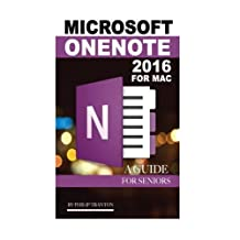 Microsoft OneNote 2016 for Mac: An Guide for Seniors