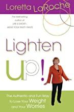 Lighten Up!: The Authentic and Fun Way to Lose Your Weight and Your Worries