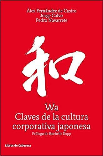 Wa, Claves de la cultura corporativa japonesa Temáticos ...
