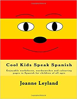 Cool Kids Speak Spanish: Enjoyable worksheets, wordsearches and