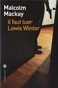 """Afficher """"Il faut tuer Lewis Winter"""""""