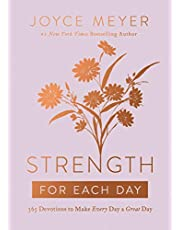 Strength for Each Day: 365 Devotions to Make Every Day a Great Day