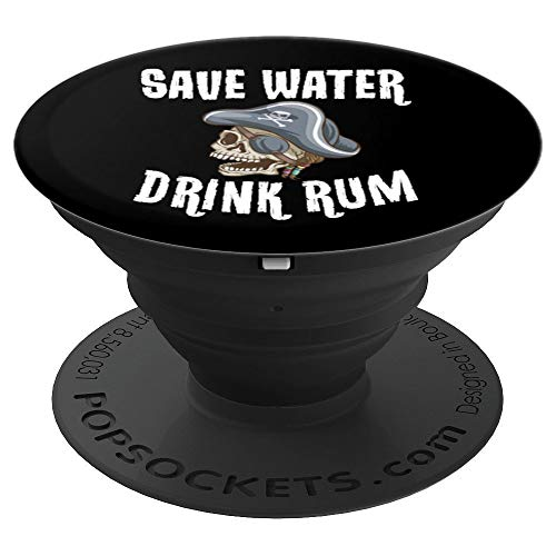 Save Water Drink Rum Pirate Novelty Halloween PopSockets Grip and Stand for Phones and -