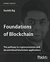 Foundations of Blockchain: The pathway to cryptocurrencies and decentralized blockchain applications Front Cover