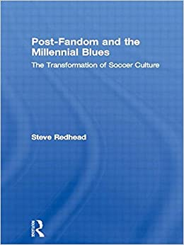 Book Post-Fandom and the Millennial Blues: The Transformation of Soccer Culture by Steve Redhead (23-Oct-1997)