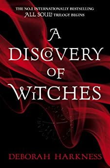 A Discovery of Witches: Soon to be a major TV series (All Souls 1) (All Souls Trilogy) by [Harkness, Deborah]