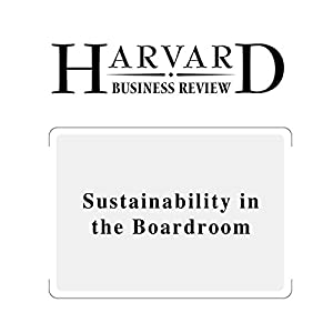Sustainability in the Boardroom (Harvard Business Review) Periodical