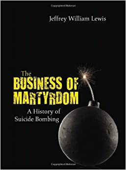 Book The Business of Martyrdom: A History of Suicide Bombing