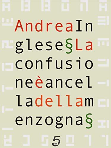 La confusione è ancella della menzogna (Italian Edition)
