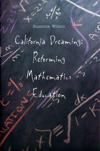 California Dreaming: Reforming Mathematics Education