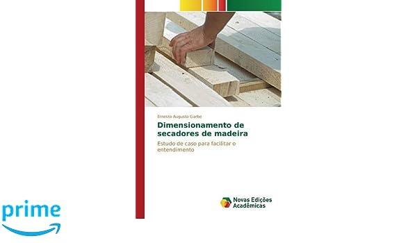 Amazon.com: Dimensionamento de secadores de madeira (Portuguese Edition) (9786130155261): Garbe Ernesto Augusto: Books