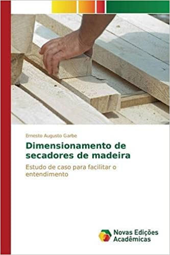 Dimensionamento de secadores de madeira (Portuguese Edition) (Portuguese)