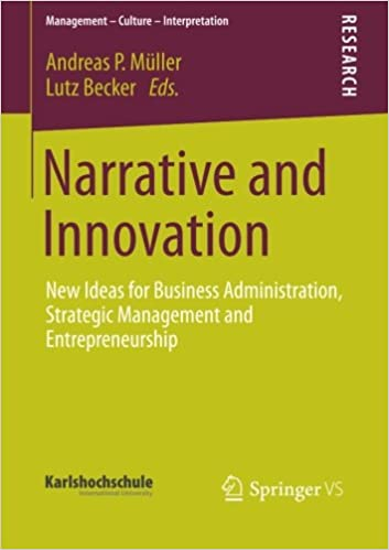 Elektronische Bücher zum kostenlosen Download Narrative and Innovation: New Ideas for Business Administration, Strategic Management and Entrepreneurship (Management - Culture - Interpretation) PDF