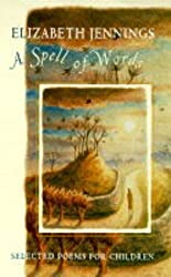 A Spell of Words: Selected Poems for Children by Elizabeth Jennings (1997-01-10)