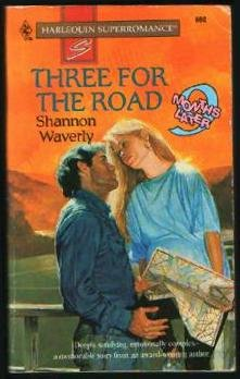 Three for the Road : 9 Months Later (Harlequin Superromance No. 660)
