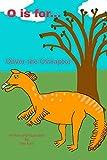 O is for...: Oliver the Oviraptor (My Dinosaur Alphabet)