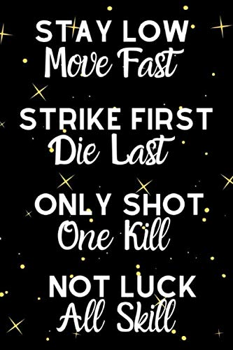 Stay Low Move Fast Strike First Die Last Only Shot One Kill Not Luck All Skill: Motivational Quote Notebook For All Aspiring Ladies Who Love The Sport Of Volleyball (Short Love Poems For Girlfriend In English)