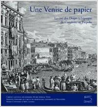 Livre gratuits Une Venise de papier : La cité des doges à l'époque de Canaletto et Tiepolo Chefs d'oeuvre d'une collection d'estampes vénitiennes du XVIIIe siècle pdf epub
