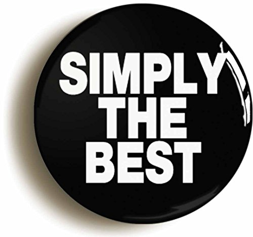 Simply The Best Button Pin (Size is 1inch (Tina Turner Costume Ideas)