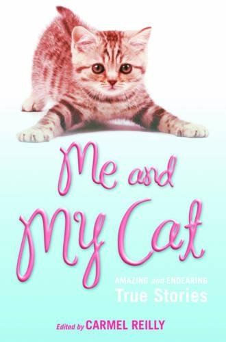 Me and My Cat: Amazing and Endearing True Stories by Skyhorse Publishing
