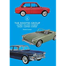 The Rootes Group: Humber, Hillman, Sunbeam, Singer, Commer, Karrier (Shire Library Book 860)