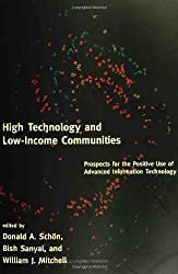 High Technology & Low-Income Communities - Prospects for the Positive Use of Advanced Information Technology