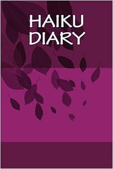 Haiku Diary: A 6 x 9 Lined Journal