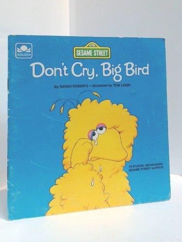 Don't cry, Big Bird - Sesame Street (Street Muppets Sesame Bird Big)