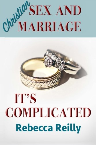 Christian Sex and Marriage: It's Complicated by Create Space