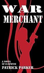 War Merchant: A Novel of Suspense