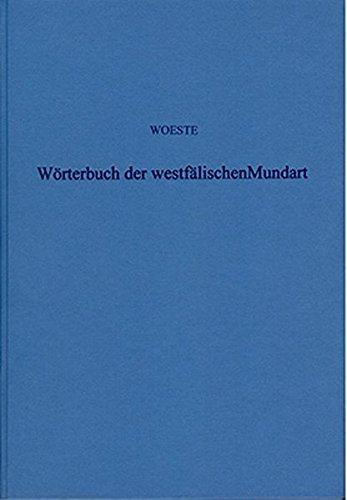 Wörterbuch der Westfälischen Mundart: Im Auftrage des Westfälischen Heimatbundes neu bearbeitet und herausgegeben von Erich Nörrenberg