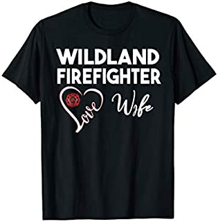 [Featured] Wildland Firefighter Wife Firefighter Heart Love in ALL styles | Size S - 5XL