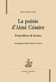 La poésie d'Aimé Césaire : Propositions de lecture par  Papa Samba Diop