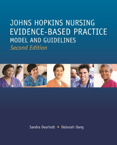 Johns Hopkins Nursing Evidence Based Practice Model and Guidelines (Second Edition) (Nursing Theories And Models)