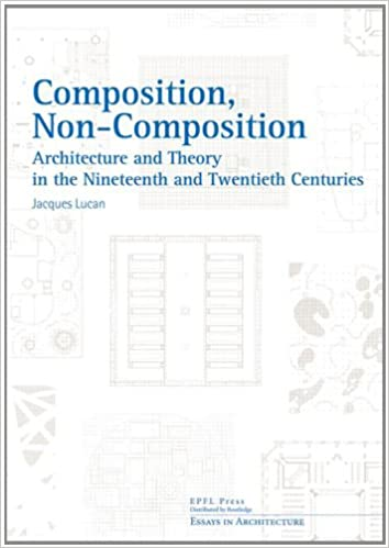 composition non composition essays in architecture jacques  composition non composition essays in architecture 1st edition