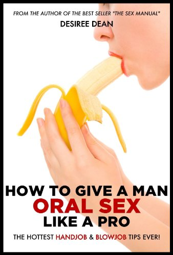 How to give the best oral sex to a man