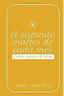 El segundo martes de cada mes y otros cuentos de amor (Spanish Edition)