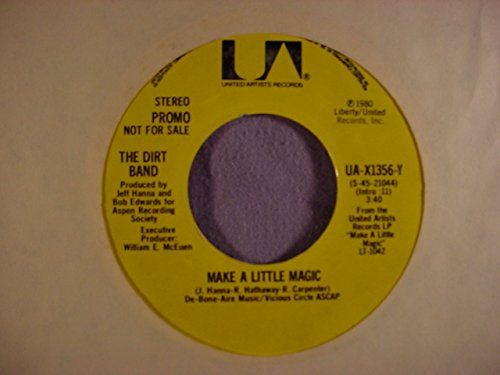 (The Dirt Band Mint / NM Radio Station Promo Issue 45 - Make A Little Magic - United Artists Records 1980)